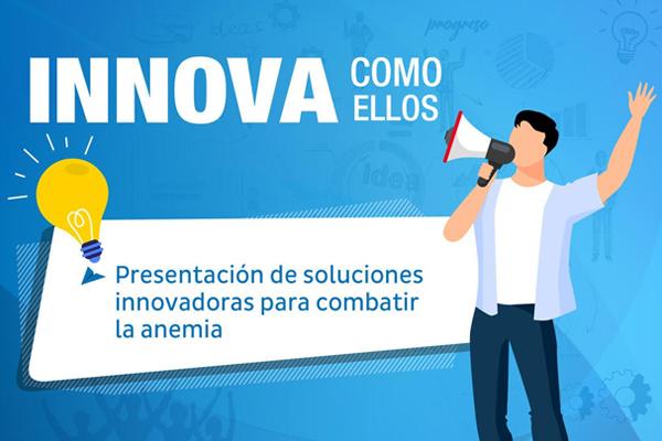 Innova como ellos: Presentación de soluciones innovadoras para combatir la anemia